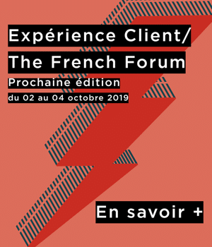Experience Client/The French Forum – 7ème édition 2019